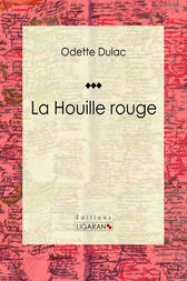 La Houille rouge by Odette Dulac