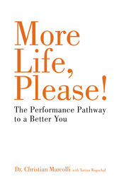 The Performance Pathway to a Better You by Christian Marcolli