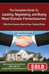 The Complete Guide to Locating, Negotiating, and Buying Real Estate Foreclosures by Frankie Orlando