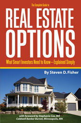 The Complete Guide to Real Estate Options by Steven Fisher
