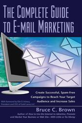 The Complete Guide to E-mail Marketing by Bruce Brown