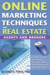 Online Marketing Techniques for Real Estate Agents and Brokers by Karen Vieira