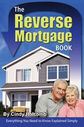 The Reverse Mortgage Book by Cindy Holcomb