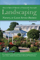 How to Open & Operate a Financially Successful Landscaping, Nursery, or Lawn Service Business by Lynn Wasnak