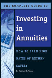 The Complete Guide to Investing In Annuities by Matthew Young