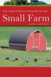 How to Open & Operate a Financially Successful Small Farm by Atlantic Publishing Company Atlantic Publishing Company