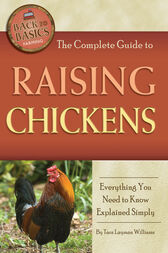 The Complete Guide to Raising Chickens by Tara Layman-Williams