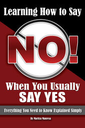 Learning How to Say No When You Usually Say Yes by Maritza Manresa