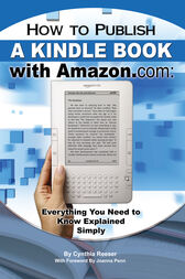 How to Publish a Kindle Book with Amazon.com by Cynthia Reeser