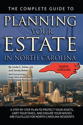 The Complete Guide to Planning Your Estate in North Carolina by Linda Ashar