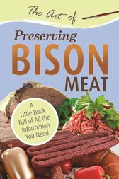 The Art of Preserving Bison by Atlantic Publishing Group Atlantic Publishing Group