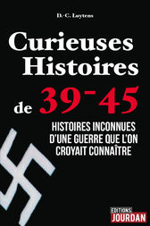 Curieuses Histoires de 39-45 by Daniel-Charles Luytens