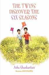 THE TWINS DISCOVER THE SIX SEASONS by Asha Shankardass