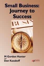 Small Business: Journey to Success by M.    Gordon Hunter