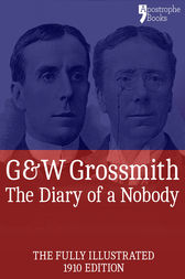 The Diary of a Nobody (Fully Illustrated) by George Grossmith