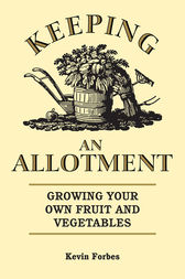 Keeping an Allotment by Kevin Forbes