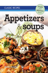 Classic Recipes: Appetizers & Soups by Wendy Hobson