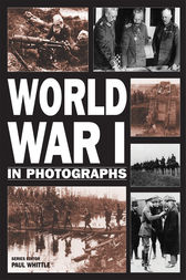 World War I in Photographs by Andrew Webb