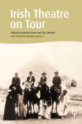 Irish Theatre on Tour by Nicholas Grene