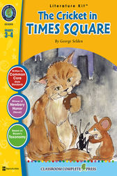 The Cricket in Times Square - Literature Kit Gr. 3-4 by Michelle Jensen