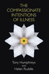 Compassionate Intentions of Illness by Tony Humphreys
