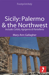 Sicily: Palermo & the Northwest Footprint Focus Guide by Mary-Ann Gallagher