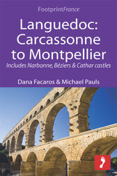 Languedoc: Carcassonne to Montpellier by Dana Facaros