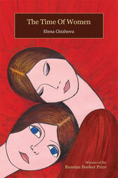 The Time Of Women by Elena Chizhova