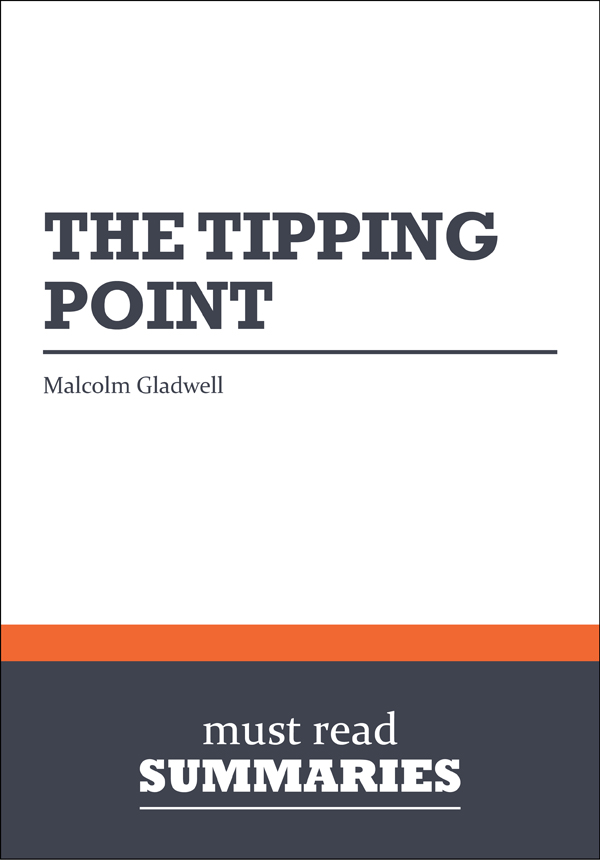 Download Ebook Summary: The Tipping Point  Malcolm Gladwell by Must Read Summaries Pdf