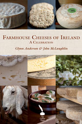 Farmhouse Cheeses of Ireland by Glynn Anderson