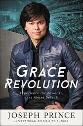 Grace Revolution by Joseph Prince