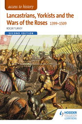Access to History: Lancastrians, Yorkists and the Wars of the Roses, 1399-1509 Second Edition by Roger Turvey