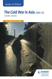 Access to History: The Cold War in Asia 1945-93 for OCR Second Edition by Vivienne Sanders