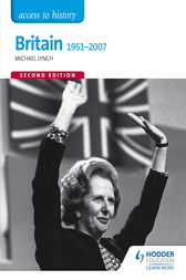 Access to History: Britain 1951-2007 Second Edition by Michael Lynch