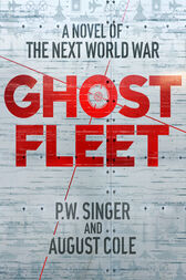 Ghost Fleet by P. W. Singer