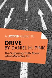 A Joosr Guide to… Drive by Daniel Pink by Joosr