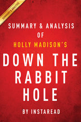 Down the Rabbit Hole by Holly Madison | Summary & Analysis by Instaread