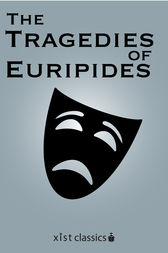 The Tragedies of Euripides by Euripides Euripides