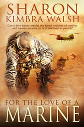 For the Love of a Marine by Sharon Kimbra Walsh