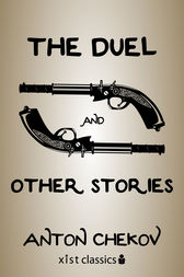 The Duel and Other Stories by Anton Chekov
