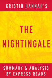 The Nightingale: by Kristin Hannah | Summary & Analysis by EXPRESS READS
