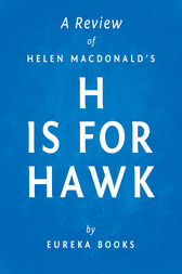 H is for Hawk by Helen Macdonald | A Review by Eureka Books