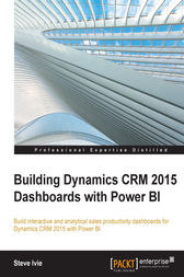 Building Dynamics CRM 2015 Dashboards with Power BI by Steve Ivie