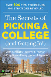 The Secrets of Picking a College (and Getting In!) by Lynn F. Jacobs