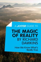 A Joosr Guide to... The Magic of Reality by Richard Dawkins by Joosr