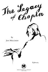 The Legacy of Chopin by Jan Holcman