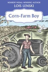Corn-Farm Boy by Lois Lenski