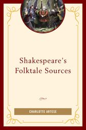 Shakespeare's Folktale Sources by Charlotte Artese