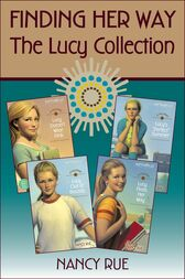 Finding Her Way: The Lucy Collection by Nancy N. Rue