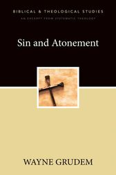 Sin and Atonement by Wayne A. Grudem